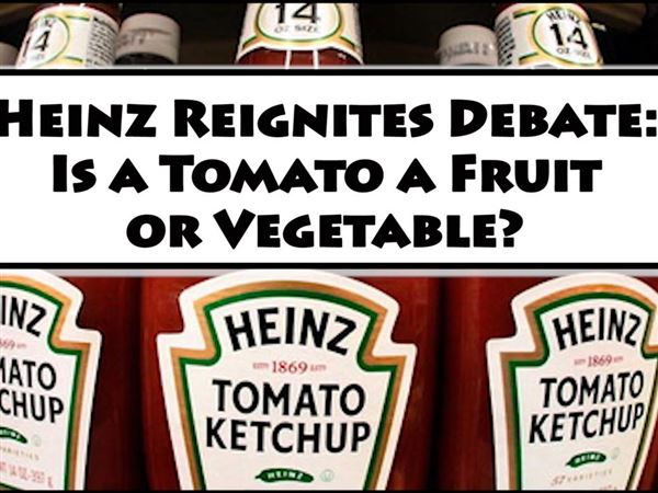 Taste the difference? Heinz revives the tomato debate: Fruit or vegetable?  | Pittsburgh Post-Gazette